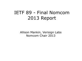 IETF 89 - Final Nomcom 2013  Report