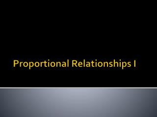 Proportional Relationships I