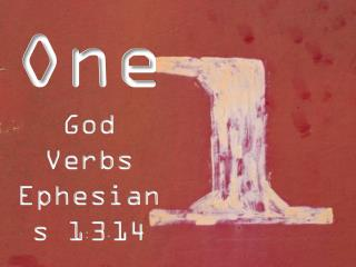 One God Verbs Ephesians  1 : 3 - 14