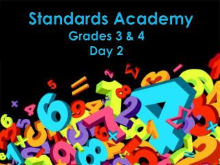 Standards Academy  Grades 3 & 4   Day 2
