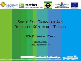 South East Transport Axis Dél-keleti Közlekedési Tengely