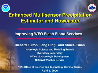 Enhanced Multisensor Precipitation Estimator and Nowcaster