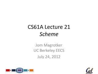 CS61A Lecture 21 Scheme