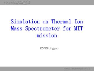 Simulation on Thermal Ion Mass Spectrometer for MIT mission