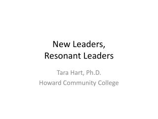 New Leaders, Resonant Leaders
