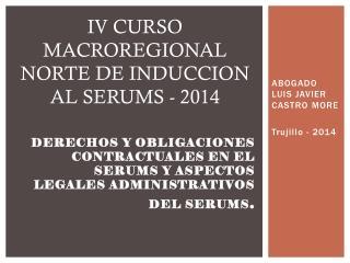 DERECHOS Y OBLIGACIONES CONTRACTUALES EN EL SERUMS Y ASPECTOS LEGALES ADMINISTRATIVOS DEL SERUMS .