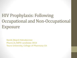 HIV Prophylaxis: Following Occupational  and  Non-Occupational Exposure