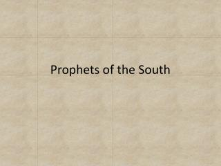 Prophets of the South