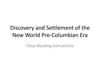 Discovery and Settlement of the New World Pre-Columbian Era