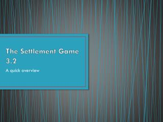 The Settlement Game 3.2