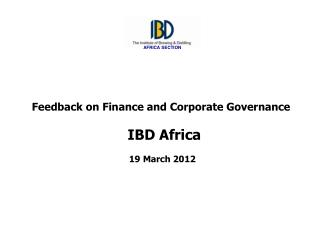 Feedback on Finance and Corporate Governance  IBD Africa 19 March 2012