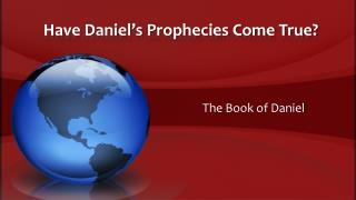 Have Daniel's Prophecies Come True?