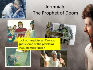 Jeremiah:  The Prophet of Doom