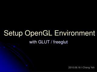 Setup OpenGL Environment