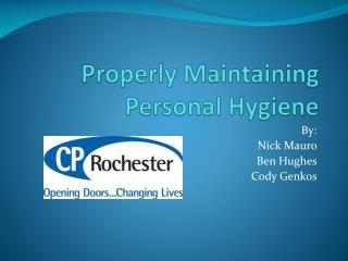 Properly Maintaining Personal Hygiene