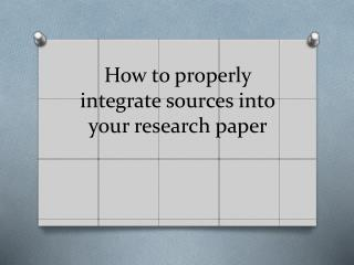 How to properly integrate sources into your research paper