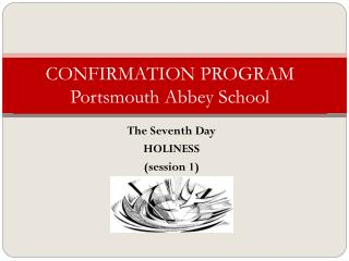 CONFIRMATION PROGRAM Portsmouth Abbey School