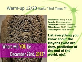 "Warm-up 12/20  topic: ""End Times ?"""