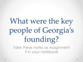 What were the key people of Georgia's founding?