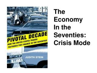 The  Economy In the Seventies: Crisis Mode