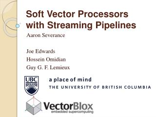 Soft Vector Processors with Streaming Pipelines