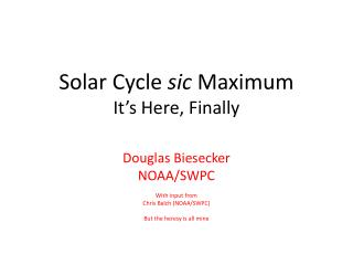 Solar Cycle  sic  Maximum It's Here, Finally