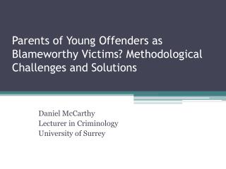 Parents of Young Offenders as Blameworthy Victims? Methodological Challenges and Solutions