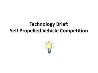 Technology Brief: Self Propelled Vehicle Competition