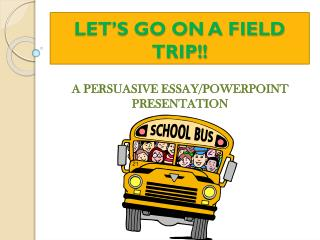 LET'S GO ON A FIELD TRIP!!