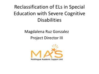 Reclassification of ELs in Special Education with Severe Cognitive Disabilities