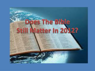 Does The Bible Still Matter In 2012?