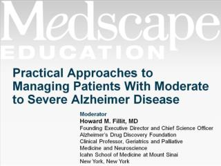 Practical Approaches to Managing Patients With Moderate to Severe Alzheimer Disease