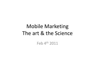 Mobile Marketing The art & the Science