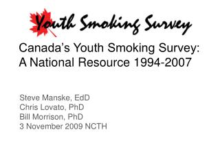 Canada's Youth Smoking Survey: A National Resource 1994-2007