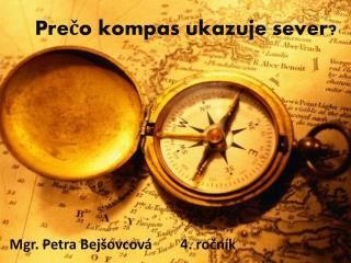 Prečo kompas ukazuje sever?