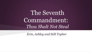 The Seventh Commandment: Thou Shalt Not Steal