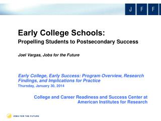 Early College, Early Success: Program Overview, Research Findings, and Implications for  Practice