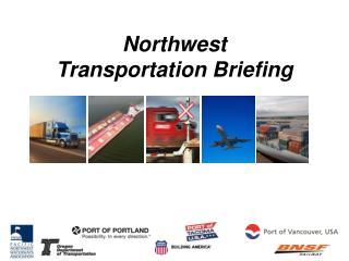 Northwest  Transportation Briefing