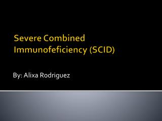Severe Combined  Immunofeficiency  (SCID)