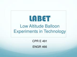 LABET Low Altitude Balloon  Experiments in Technology