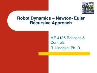 Robot Dynamics – Newton- Euler Recursive Approach