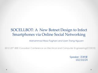 SOCELLBOT: A  New  B otnet  D esign to  I nfect  S martphones via Online  S ocial  N etworking