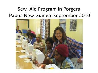 Sew+Aid  Program in  Porgera Papua New Guinea  September 2010