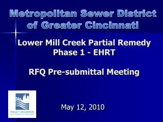 Lower Mill Creek Partial Remedy Phase 1 - EHRT RFQ Pre-submittal Meeting