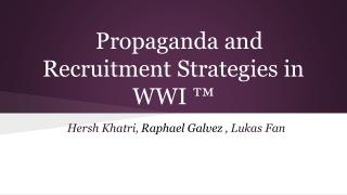 Propaganda and Recruitment Strategies in WWI �