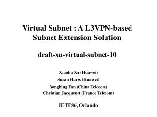 Virtual Subnet : A L3VPN-based Subnet Extension Solution draft-xu-virtual-subnet-10