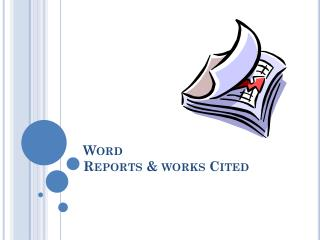 Word Reports & works Cited