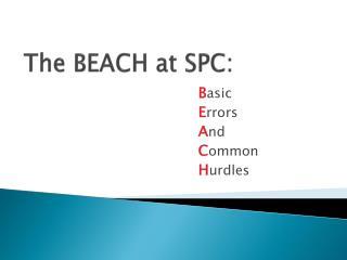 The BEACH at SPC: