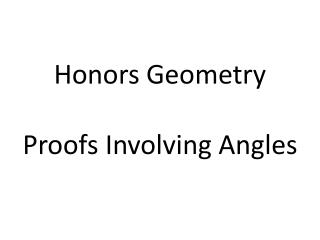 Honors  Geometry Proofs Involving Angles