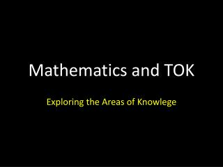 Mathematics and TOK